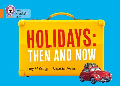 Holidays: Then and Now Band 06/Orange by Lucy M. George