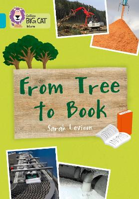 From Tree To Book Band 07/Turquoise by Sarah Leveson