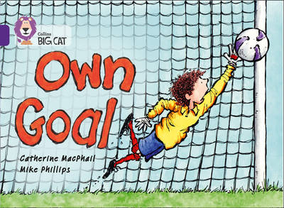 Own Goal Band 08/Purple by Catherine MacPhail