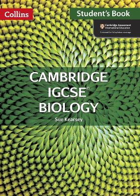 Cambridge IGCSE Biology Student Book by Sue Kearsey