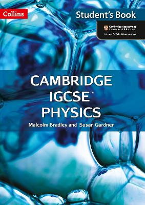 Cambridge IGCSE Physics Student Book by Malcolm Bradley, Susan Gardner