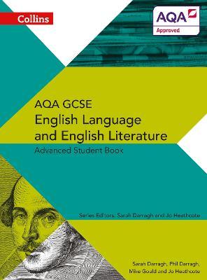 AQA GCSE English Language and English Literature Advanced Student Book by Phil Darragh, Sarah Darragh, Mike Gould, Jo Heathcote