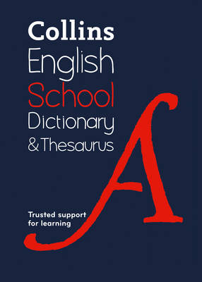 Collins School Dictionary & Thesaurus Trusted Support for Learning by Collins Dictionaries