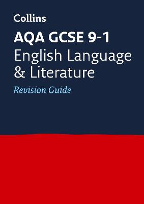 AQA GCSE English Language and English Literature Revision Guide by Collins GCSE