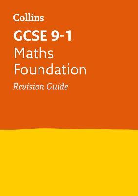 GCSE Maths Foundation Revision Guide by Collins GCSE