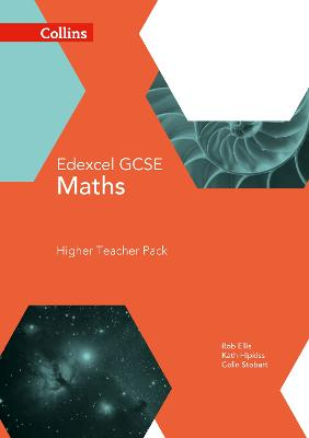 GCSE Maths Edexcel Higher Teacher Pack by Rob Ellis, Kath Hipkiss, Colin Stobart
