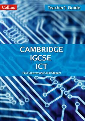 Cambridge IGCSE ICT Teacher Guide by Paul Clowrey, Colin Stobart