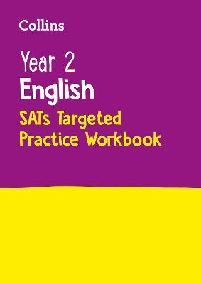 Year 2 English SATs Targeted Practice Workbook 2018 Tests by Collins KS1