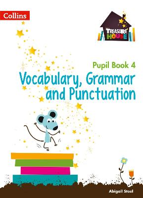Vocabulary, Grammar and Punctuation Year 4 Pupil Book by Abigail Steel