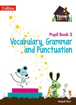 Vocabulary, Grammar and Punctuation Year 2 Pupil Book by Abigail Steel