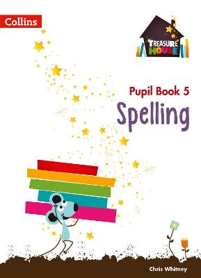 Spelling Year 5 Pupil Book by Chris Whitney