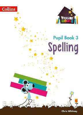 Spelling Year 3 Pupil Book by Chris Whitney