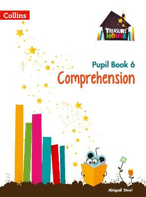Comprehension Year 6 Pupil Book by Abigail Steel