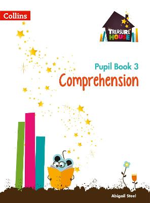 Comprehension Year 3 Pupil Book by Abigail Steel