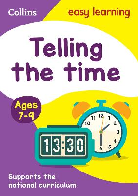 Telling the Time Ages 7-9: New Edition by Collins Easy Learning