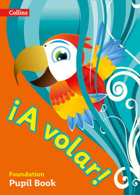 A volar Pupil Book Foundation Level Primary Spanish for the Caribbean by