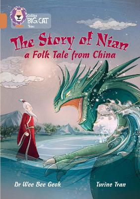 The Story of Nian: a Folk Tale from China Band 12/Copper by Dr. Wee Bee Geok