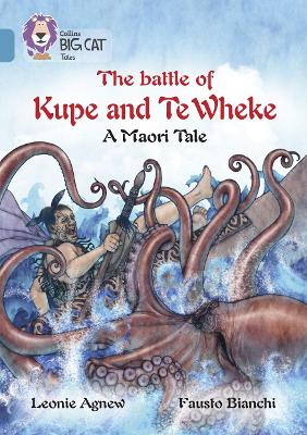 The battle of Kupe and Te Wheke: A Maori Tale Band 13/Topaz by Leoni Agnew
