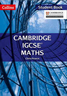 Cambridge IGCSE Maths Student Book by Chris Pearce