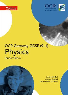 OCR Gateway GCSE Physics 9-1 Student Book by Sandra Mitchell, Charles Golabek