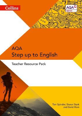 Collins AQA Step Up to English Teacher Resource Pack by Tom Spindler, Sharon Stark, David Hiam