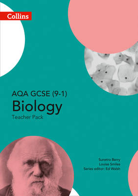 AQA GCSE Biology 9-1 Teacher Pack by Ed Walsh
