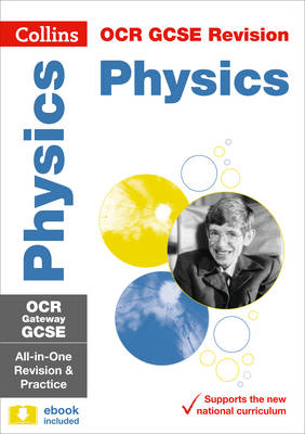 OCR Gateway GCSE Physics All-in-One Revision and Practice by Collins GCSE