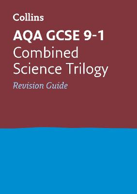 AQA GCSE Combined Science Trilogy Revision Guide by Collins GCSE
