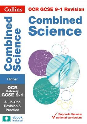 OCR Gateway GCSE Combined Science Higher All-in-One Revision and Practice by Collins GCSE