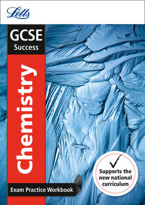 GCSE Chemistry Exam Practice Workbook, with Practice Test Paper by Letts GCSE