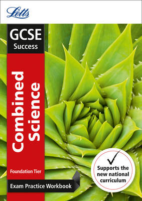 GCSE Combined Science Foundation Exam Practice Workbook, with Practice Test Paper by Letts GCSE