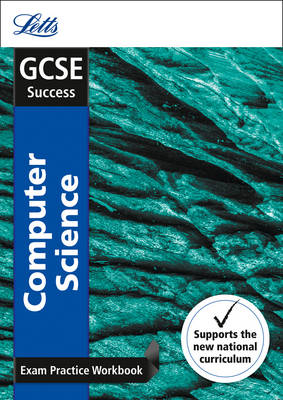 GCSE Computer Science Exam Practice Workbook, with Practice Test Paper by Letts GCSE