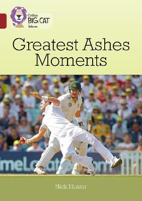 Greatest Ashes Moments Band 14/Ruby by Nick Hunter