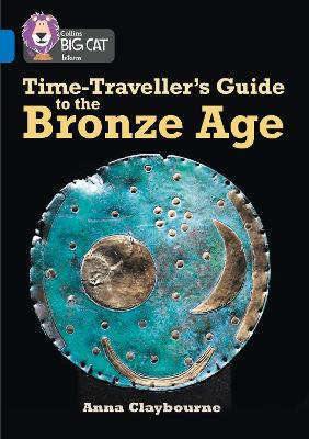 Time-Traveller's Guide to the Bronze Age Band 16/Sapphire by Anna Claybourne