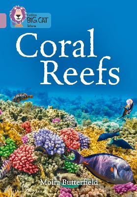 Coral Reefs Band 18/Pearl by Moira Butterfield