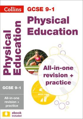 GCSE Physical Education All-in-One Revision and Practice by Collins GCSE