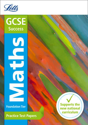 GCSE Maths Foundation Practice Test Papers by Letts GCSE, Mike Fawcett
