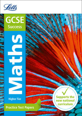 GCSE Maths Higher Practice Test Papers by Mike Fawcett, Letts GCSE
