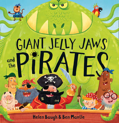 Giant Jelly Jaws and The Pirates by Helen Baugh