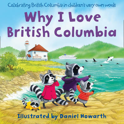 Why I Love British Columbia by Daniel Howarth