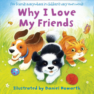 Why I Love My Friends by Daniel Howarth