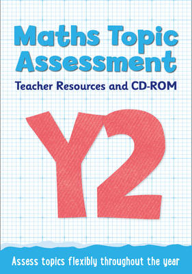 Year 2 Maths Topic Assessment: Teacher Resources and CD-ROM Maths KS1 by Steph King