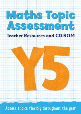 Year 5 Maths Topic Assessment: Teacher Resources and CD-ROM Maths KS2 by Caroline Fawcus