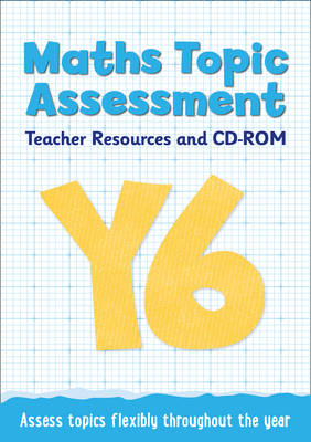 Year 6 Maths Topic Assessment: Teacher Resources and CD-ROM Maths KS2 by Martin Marsh