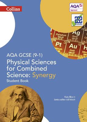 AQA GCSE Physical Sciences for Combined Science: Synergy 9-1 Student Book by Katy Bloom