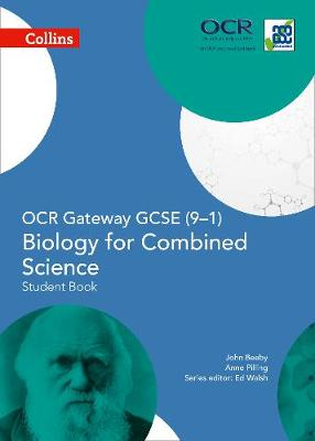 OCR Gateway GCSE Biology for Combined Science 9-1 Student Book by John Beeby, Anne Pilling