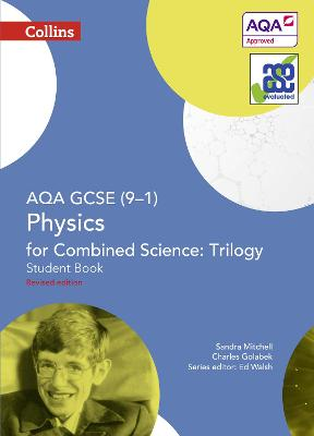 AQA GCSE Physics for Combined Science: Trilogy 9-1 Student Book by Sandra Mitchell, Charles Golabek