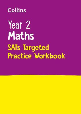 Year 2 Maths SATs Targeted Practice Workbook 2018 Tests by Collins KS1