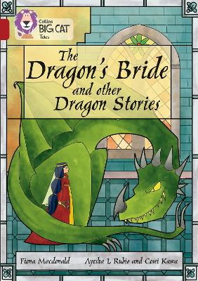 The Dragon's Bride and other Dragon Stories Band 14/Ruby by Fiona MacDonald