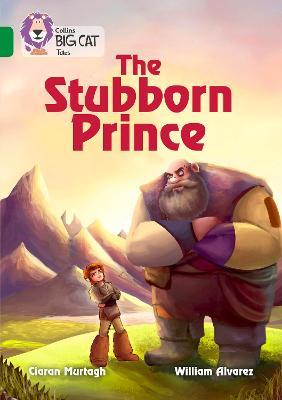 The Stubborn Prince Band 15/Emerald by Ciaran Murtagh